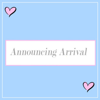 Announcing Baby Arrival